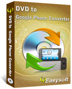 4Easysoft DVD to Google Phone Converter Box